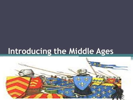 Introducing the Middle Ages. History Vocab Self-Sufficient: ▫Able to supply one's own needs without external assistance Revive: ▫Bring back into notice/
