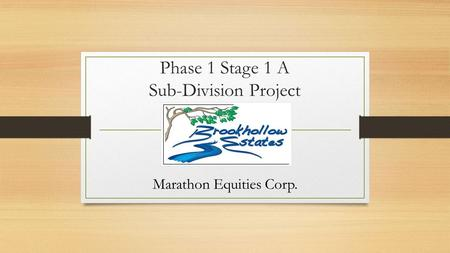 Phase 1 Stage 1 A Sub-Division Project Marathon Equities Corp.