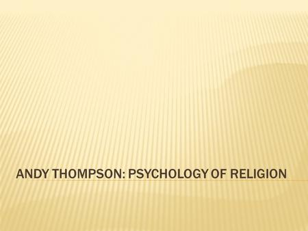 ANDY THOMPSON: PSYCHOLOGY OF RELIGION. WHEN PROPHECY FAILS (1956)  A Chicago woman claimed that she received a message from aliens: The world will end.