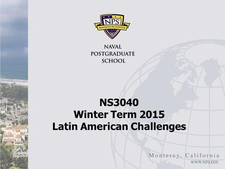 NS3040 Winter Term 2015 Latin American Challenges.