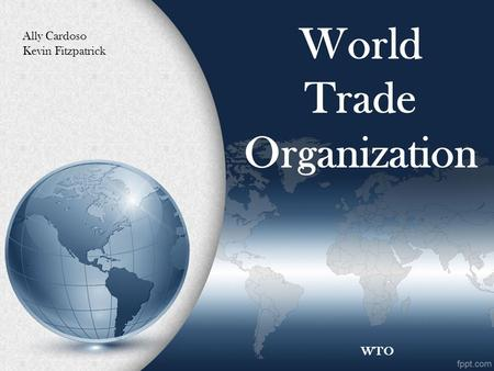 World Trade Organization Ally Cardoso Kevin Fitzpatrick WTO.