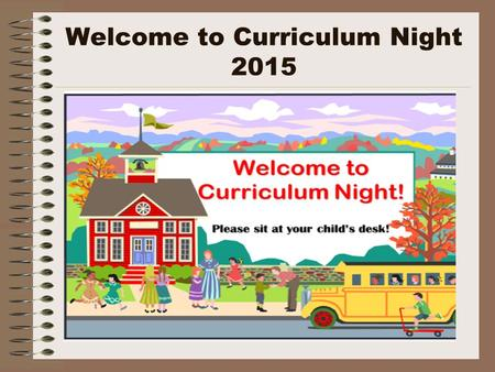 Welcome to Curriculum Night 2015. Who is Your Child's Teacher? Bachelor of Arts in English, Arizona State University Tempe, Arizona Master of Arts in.