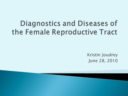 Diagnostics and Diseases of the Female Reproductive Tract