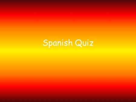 Spanish Quiz. Question 1. What is the capital of Spain? a. Barcelona b. Madrid c. Seville d. Valencia.