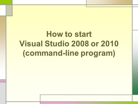 How to start Visual Studio 2008 or 2010 (command-line program)