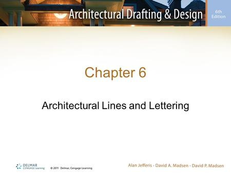 Chapter 6 Architectural Lines and Lettering. Introduction Drafting –Universal graphic language –Uses lines, symbols, dimensions, and notes to describe.