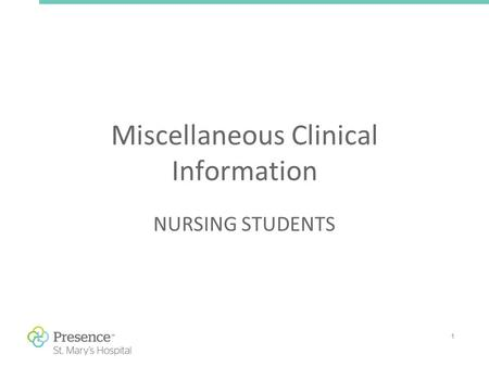 1 Miscellaneous Clinical Information NURSING STUDENTS.