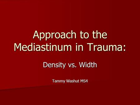Approach to the Mediastinum in Trauma: