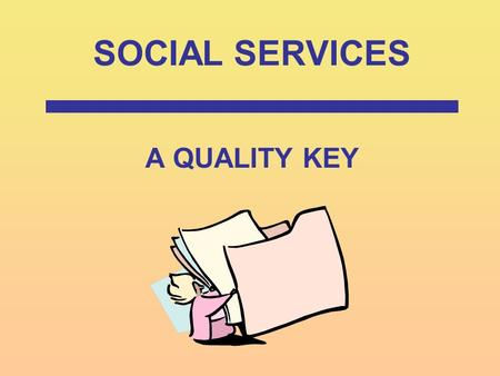 SOCIAL SERVICES A QUALITY KEY. PRESENTED BY Rhonda Anderson, RHIA President, AHIS Anderson Health Information Systems, Inc. 940 W. 17 th Street, Suite.
