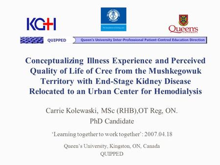 Conceptualizing Illness Experience and Perceived Quality of Life of Cree from the Mushkegowuk Territory with End-Stage Kidney Disease Relocated to an Urban.