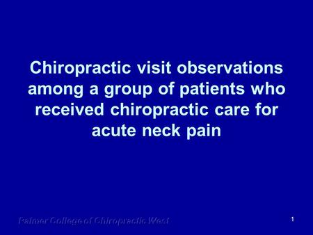 1 Chiropractic visit observations among a group of patients who received chiropractic care for acute neck pain.