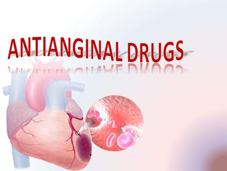 ANTIANGINAL DRUGS.