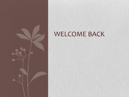 WELCOME BACK. Chiropractic Care Performed by Doctors of Chiropractic (chiropractors) Drug-free, hands-on Most often used for neuromusculoskeletal complaints.