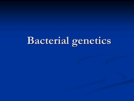 Bacterial genetics. Growth and Division The rate at which bacteria grow and divide depends in large on the nutritional status of the environment The rate.