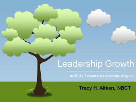 Tracy H. Aitken, NBCT Leadership Growth in VCU's Educational Leadership program.