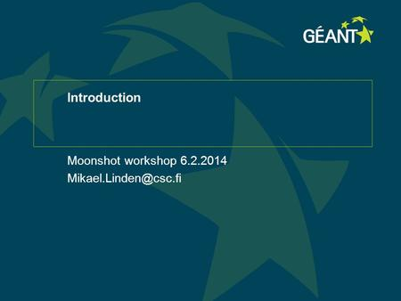 Introduction Moonshot workshop 6.2.2014