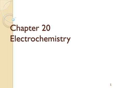 Chapter 20 Electrochemistry 1. Electrochemical Reactions In electrochemical reactions, electrons are transferred from one species to another. 2.