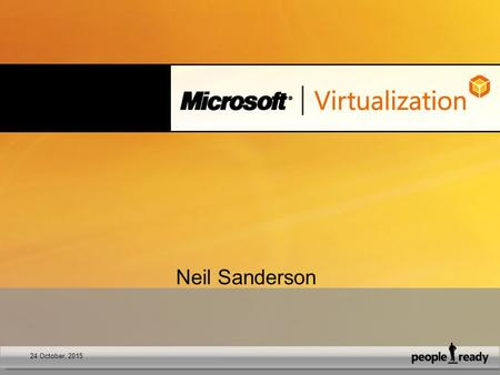 Neil Sanderson 24 October, 2015. 1. Early days for virtualisation Virtualization Adoption x86 servers used for virtualization Virtualization adoption.