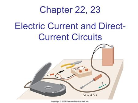 Chapter 22, 23 Electric Current and Direct- Current Circuits.