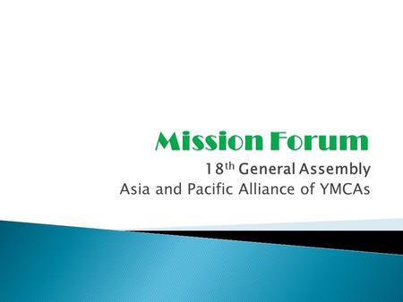18 th General Assembly Asia and Pacific Alliance of YMCAs.