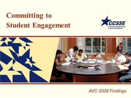 Committing to Student Engagement AVC 2008 Findings.