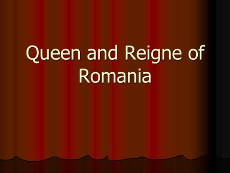Queen and Reigne of Romania. Regina Elisabeta First Queen of Romania, wife of Carol I of Hohenzollern, the first Romanian king, was a patron of the arts,