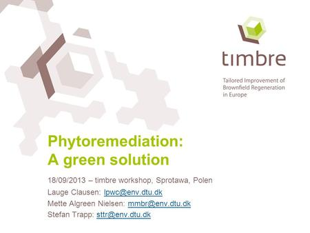 Phytoremediation: A green solution Lauge Clausen: Mette Algreen Nielsen: Stefan Trapp: