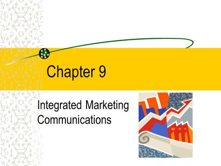 Chapter 9 Integrated Marketing Communications. COPYRIGHT © 2002 by Thomson Learning, Inc. All Rights Reserved Integrated Marketing Communications... A.