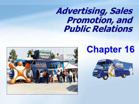 Advertising, Sales Promotion, and Public Relations Chapter 16.