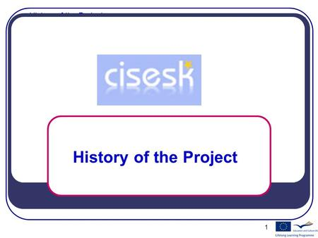 History of the Project 1. 2 The starting point… CSA – Civil Service Apprenticeship LDV pilot project 2004 Italy, Spain, Bulgaria, Holland Tool: Excel.