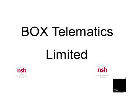 "BOX Telematics Limited. Mission Statement BOX is a ""one-stop"" service and solution provider for mobile and static resource management, enabling our."