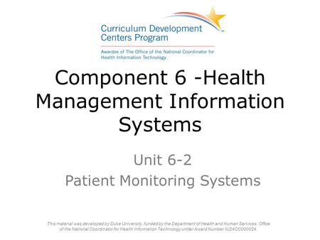 Component 6 -Health Management Information Systems Unit 6-2 Patient Monitoring Systems.