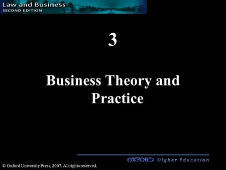 3 Business Theory and Practice © Oxford University Press, 2007. All rights reserved.
