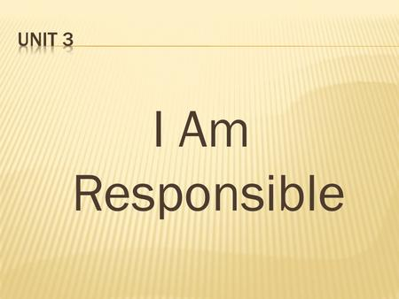 I Am Responsible. ngshtchor qu_thir_mb arwh_orech Unit 3 Review nkurw_er.