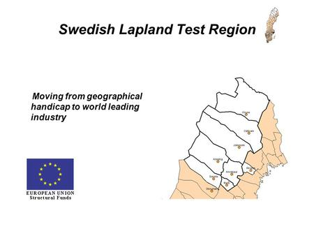 Swedish Lapland Test Region Moving from geographical handicap to world leading industry.