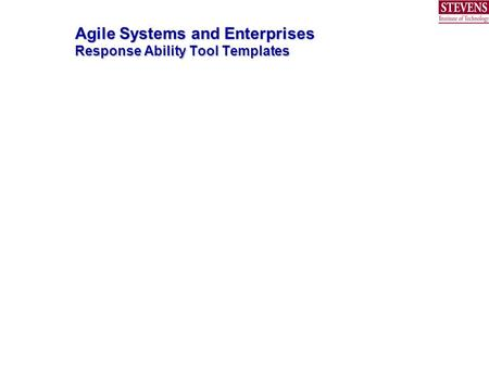 Agile Systems and Enterprises Response Ability Tool Templates.