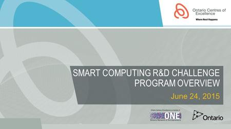SMART COMPUTING R&D CHALLENGE PROGRAM OVERVIEW June 24, 2015.