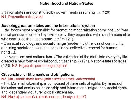 Nationhood and Nation-States »Nation states are constituted by governments assuming...« (120) N1: Prevedite cel stavek! Sociology, nation-states and the.