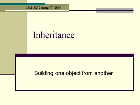 Inheritance Building one object from another. Background Object-oriented programming is normally described has offering three capabilities Encapsulation: