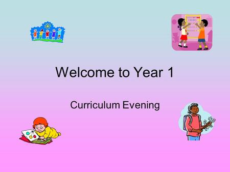 Welcome to Year 1 Curriculum Evening. Teachers Mrs John-Monday, Tuesday, Wednesday Mrs Bambrick-Thursday, Friday Mrs Devereux and Mrs Nixon-Teaching Assistants.