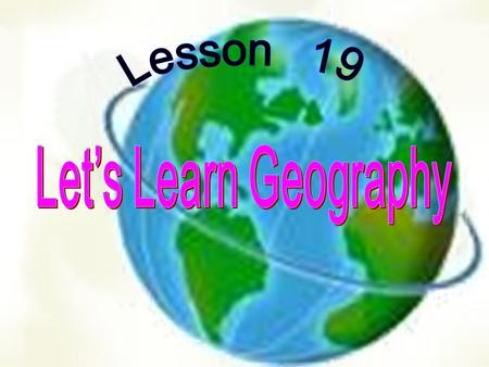 Learning Aims: 1.Master: geography, population, abroad, Asia, Japan, Japanese, village, town, India, world have ever been … 2. Practice: Practise the.
