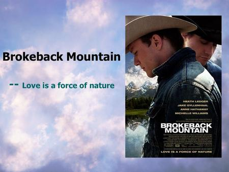 Brokeback Mountain Love is a force of nature