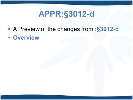 APPR:§3012-d A Preview of the changes from :§3012-c Overview.