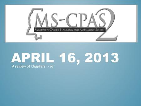 APRIL 16, 2013 A review of Chapters 1 - 16. CHAPTER FOURTEEN The Role of Assessment VOCABULARY.