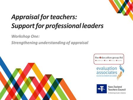 Appraisal for teachers: Support for professional leaders Workshop One: Strengthening understanding of appraisal.