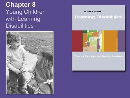 Chapter 8 Young Children with Learning Disabilities.