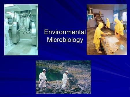 Environmental Microbiology. Applied & Environmental Microbiology applied microbiology is the interaction of the microbial world and the rest of the world.