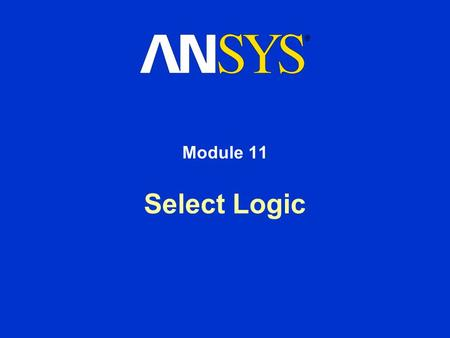 Select Logic Module 11. Training Manual January 30, 2001 Inventory #001441 11-2 Select Logic Overview Suppose you wanted to do the following: –Plot all.