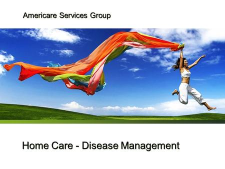 Home Care - Disease Management Americare Services Group.