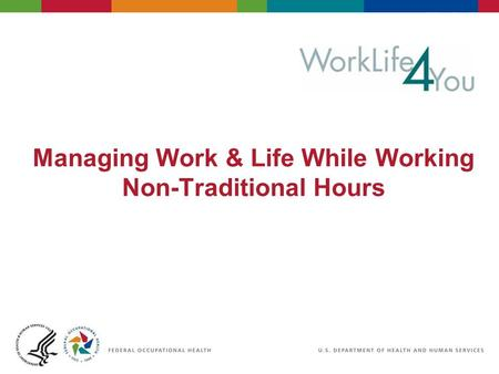 Managing Work & Life While Working Non-Traditional Hours.